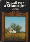 Nemzeti park a Kiskunságban - Tóth Károly