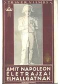Amit Napoleon életrajzai elhallgatnak - Tower Vilmos