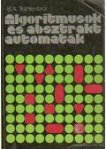 Algoritmusok és absztrakt automaták - Trahtenbrot, B. A.