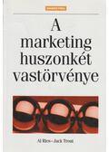 A marketing huszonkét vastörvénye - Trout, Jack, Ries, Al