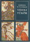 Távoli tükör - Tuchman, Barbara W.