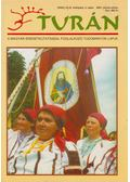Turán IV. évf. 3. szám 2001. június-július - Esztergály Előd (fel. szerk.)
