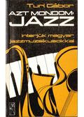 Azt mondom: jazz - Turi Gábor