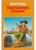 Tom Sawyers Abenteuer - Twain, Mark