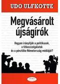 Megvásárolt újságírók - ULFKOTTE, UDO