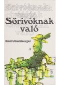 Sörivóknak való - Ulischberger, Emil