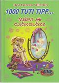 1000 tuti tipp... Miért (ne) csókolózz - Ullrich, Hortense
