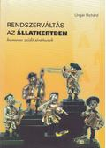 Rendszerváltás az állatkertben (dedikált) - Ungár Richárd