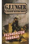 Fejvadászok párbaja - Unger, G. F.