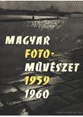Magyar fotoművészet 1959-1960 - Vadas Ernő (szerk.)