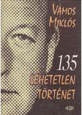 135 lehetetlen történet - Vámos Miklós