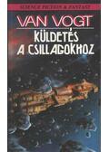 Küldetés a csillagokhoz - Van Vogt