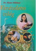 Varázslatos világ - Dr. Mester Miklósné