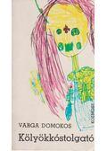 Kölyökkóstolgató - Varga Domokos