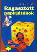Ragasztott papírjátékok - Varga Edit