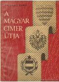 A magyar címer útja - Várkonyi Endre