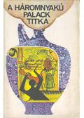A háromnyakú palack titka - Varró János