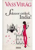 Sokszor csókol, India! - Vass Virág