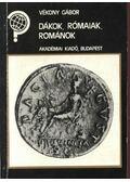 Dákok, rómaiak, románok - Vékony Gábor