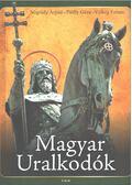Magyar uralkodók - Velkey Ferenc, Pálffy Géza, Nógrády Árpád