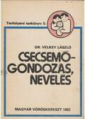Csecsemőgondozás, nevelés - Velkey László