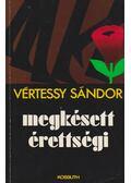 Megkésett érettségi - Vértessy Sándor