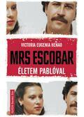 Mrs. Escobar -Életem Pablóval - Életem Pablóval - Victoria Eugenia Henao