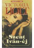 Szent Iván-éj - Victoria Holt