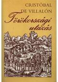 Törökországi utazás - Villalón, Cristóbal De