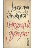 Hétköznapok gyönyöre - Vinokurov, Jevgenyij