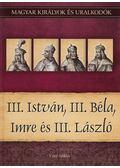 III. István, III. Béla, Imre és III. László - Vitéz Miklós