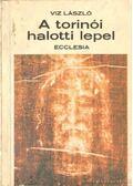 A torinói halotti lepel - Viz László