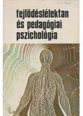 Fejlődéslélektan és pedagógiai pszichológia - Voksán József, Salamon Jenő