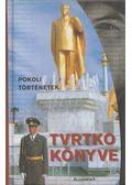 Pokoli történetek - Vujity Tvrtko, Nógrádi Gergely
