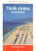 Török riviéra és Isztambul - Warga Éva (szerk.)