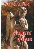 Magyar pólus - Wass Albert