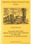 Hungarici Monasterii ordinis Sancti Pauli Heremitae de urbe Roma instrumenta et priorum registra - Weinrich, Lorenz