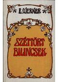 Széttört bilincsek - Werner, E.