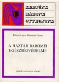 A háztáji baromfi egészségvédelme - Wettstein Ferenc, Fábián Lajos