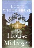 The House at Midnight - Whitehouse, Lucie