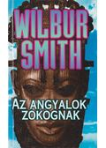 Az angyalok zokognak - Wilbur Smith