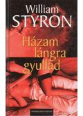 Házam lángra gyullad - William Styron
