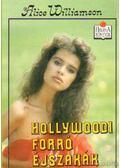 Hollywoodi forró éjszakák - Williamson, Alice M.