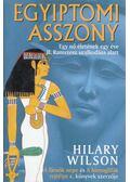 Egyiptomi asszony - Wilson, Hilary