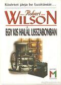 Egy kis halál Lisszabonban - Wilson, Robert