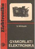 Gyakorlati elektronika - Wirsum, S.
