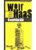 Csontdaráló - Wolf Haas