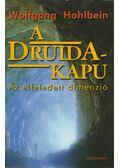 A Druida-kapu - Wolfgang Hohlbein
