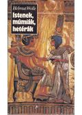 Istenek, múmiák, hetérák - Wolle, Helmut