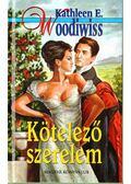 Kötelező szerelem - Woodiwiss, Kathleen E.
